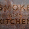 SMOKE IN MY KITCHEN
